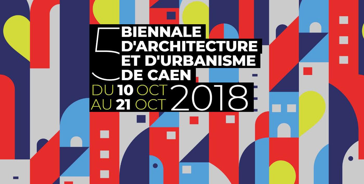 Du 10 au 20 octobre : la Biennale d'Architecture et d'Urbanisme de Caen