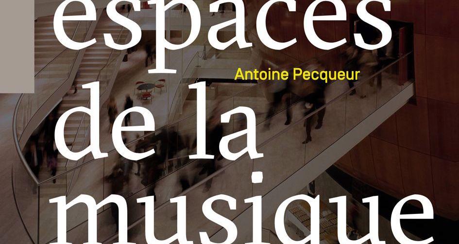 Les espaces de la musique, lieux d'un dialogue fécond
