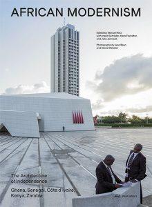 African Modernism architecture Independence Ghana Senegal Côte d'Ivoire Kenya Zambia Manuel Herz