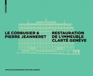 Corbusier Jeanneret restauration Clarté Genève patrimoine